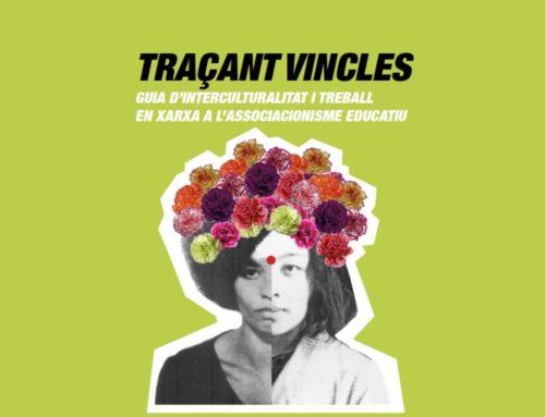 """""""Traçant vincles"""", la Guia d'interculturalitat i treball en xarxa a l'associacionisme educatiu"""