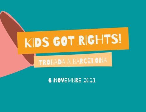Vine amb el teu grup d'esplai a la Trobada del Kids Got Rights a Barcelona!
